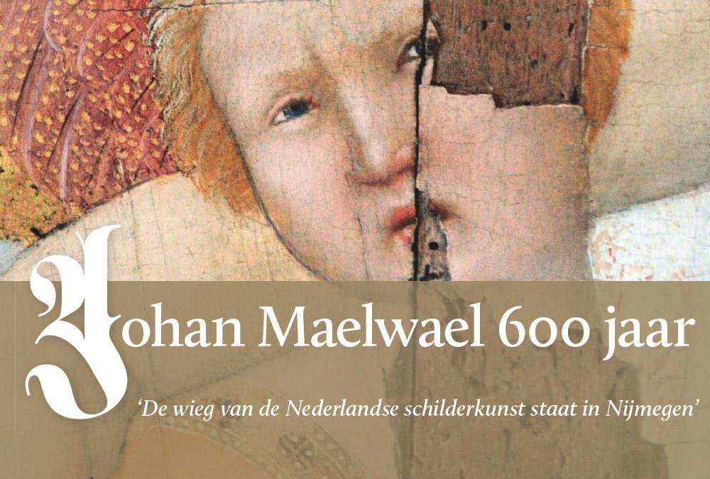 Johan Maelwael 600 Jaar